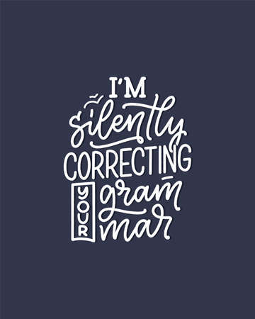 Hand drawn lettering composition about Grammar. Funny slogan. Isolated calligraphy quote. Great design for book cover, postcard, t shirt print or poster. Vector illustration Vettoriali