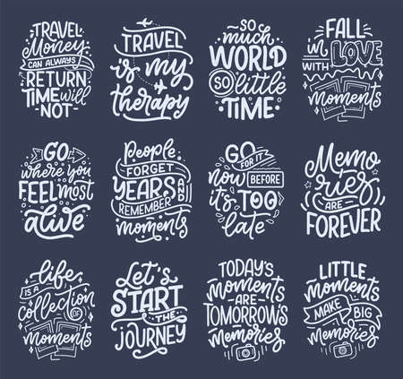 Set with life style inspiration quotes about travel and good moments, hand drawn lettering slogans for posters and prints. Motivational typography. Calligraphy graphic design elements. Vector