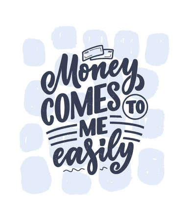 Hand drawn lettering quote in modern calligraphy style about money. Slogan for print and poster design. Vector Illustration