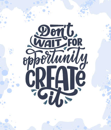 Hand drawn lettering quote in modern calligraphy style about business motivation. Inspiration slogan for print and poster design. Vector