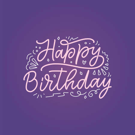 Lettering slogan for Happy Birthday. Hand drawn phrase for gift card, poster and print design. Modern calligraphy celebration text. Vector