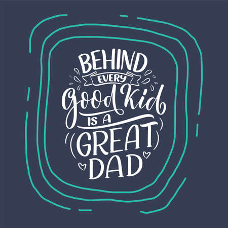 Funny hand drawn lettering quote for Fathers day greeting card. Typography poster. Cool phrase for t shirt print. Inspirational slogan. Vector Иллюстрация