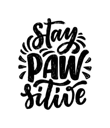 Vector illustration with funny phrase. Hand drawn inspirational quote about dogs. Lettering for poster, t-shirt, card, invitation, sticker, banner. Иллюстрация