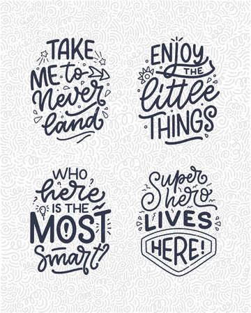 Set with hand drawn lettering quotes in modern calligraphy style for kids room. Slogans for t shirt prints and interior posters. Vector illustration