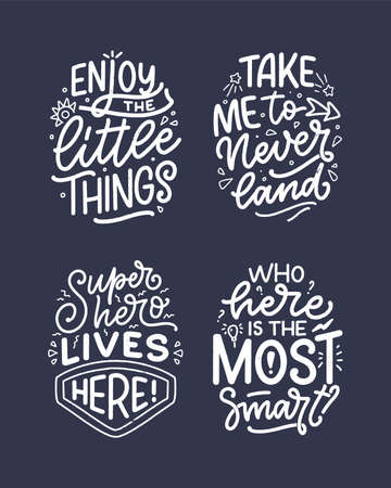 Set with hand drawn lettering quotes in modern calligraphy style for kids room. Slogans for t shirt prints and interior posters. Vector