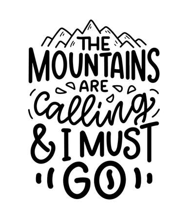 Poster with quote about mountains. Lettering slogan. Motivational phrase for print design. Vector