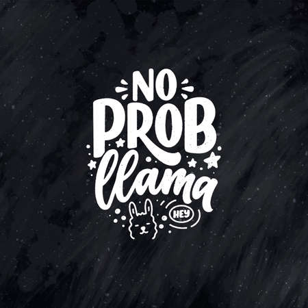Funny hand drawn lettering quote about llama. Cool phrase for print and poster design. Inspirational kids slogan. Greeting card template. Vector Иллюстрация