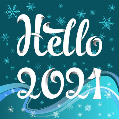 Lettering Hello 2021. White hand-written letters with shadows and interlaced lines. Snowflakes on background. Gradients used.