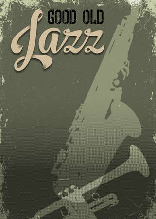 Poster for Jazz festival or concert. Lettering Good Old Jazz. Music background, template. Aged effects.