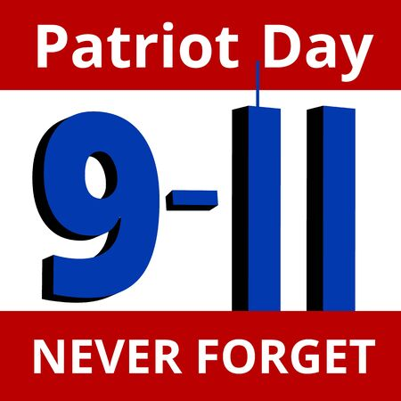 patriot: Patriot Day poster with text Never Forget