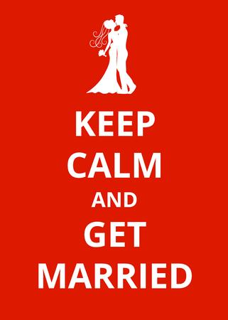 mariage: Gardez le calme et de se marier - affiche pour marié et la mariée