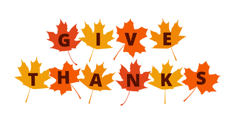 give thanks: Give Thanks text on autumn leaves - greetings decoration for Thanksgiving Day