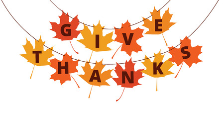 thanks: Give Thanks text on autumn leaves - greetings decoration for Thanksgiving Day