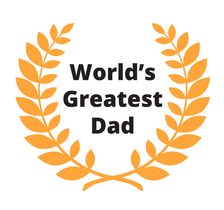 greatest: Worlds Greatest Dad label for Fathers day celebrating Illustration