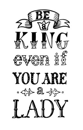 even: Be a King Even If You Are Lady Illustration