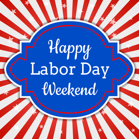 Happy Labor Day Weekend