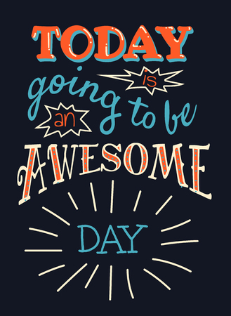 today is going to be an awesome day. Motivational hand-drawn lettering on black backgound Ilustração Vetorial