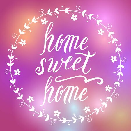 homely: Home sweet home lettering, vector on blurred background