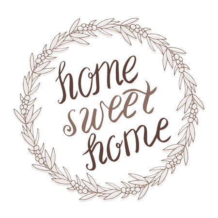 homely: Home sweet home hand lettering in wreath, vector on light background