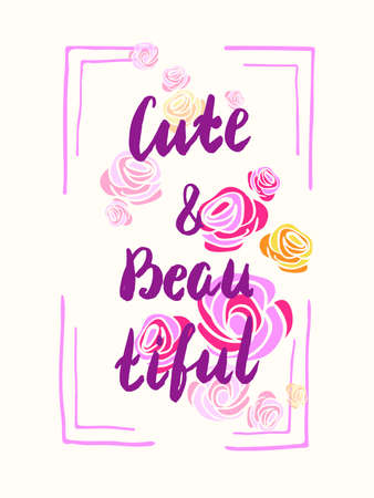 cute graphic: Cute and beautifyl  slogan, can be used as poster for t-shirts or for fashion