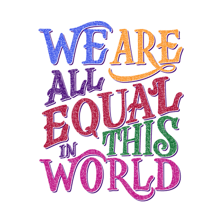 We are all equal in world lettering quote