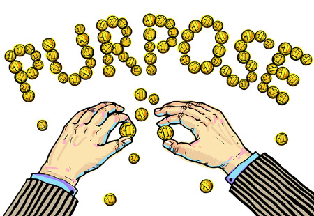 constituting: Hands constituting word PURPOSE from the coins.