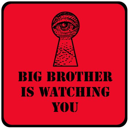 big brother: big brother is watching you red sign with eye in a keyhole
