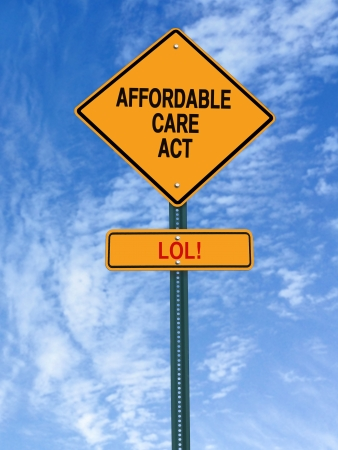 conceptual sign with words affordable care act lol over blue sky photo