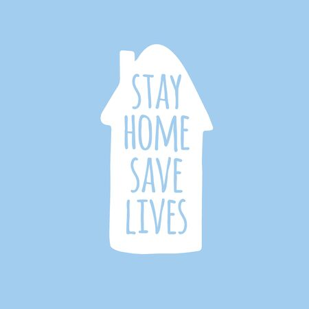 Vector hand drawn doodle sketch stay home save lives lettering in house silhouette isolated on pastel blue background. Coronavirus pandemic self isolation illustration Archivio Fotografico - 150123299