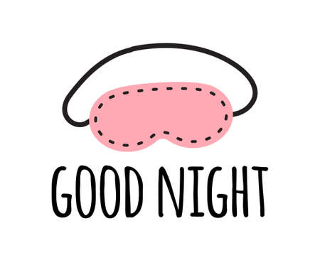 Vector hand drawn doodle flat pink sleeping mask and good night lettering isolated on white background