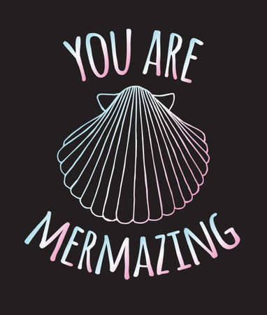 Vector hand drawn doodle sketch holographic shell and you are mermazing lettering isolated on black background