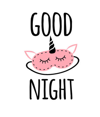 Vector flat cartoon pink colored unicorn sleeping mask and good night lettering isolated on white background