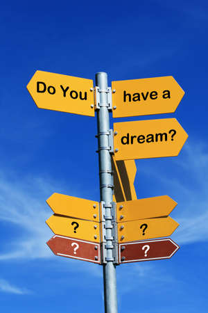 active arrow: Do you have a dream? direction sign