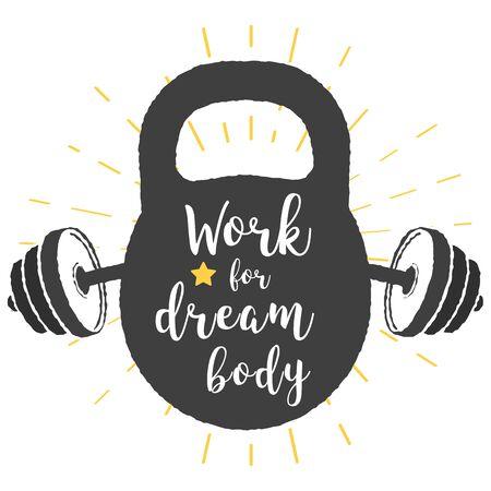 Kettlebell lettering motivation. Vintage gym design elements. Work for dream body. Ilustrace