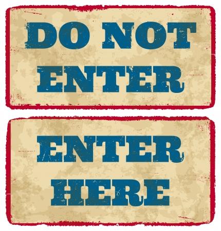 do not enter sign: Aged enter and do not enter sign boards