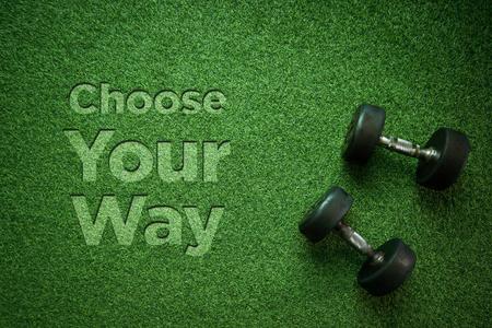 Healthy Concept: Choose Your Way