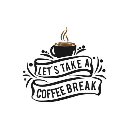 """""""Coffee - Let's take a coffee break"""" Hipster Vintage Stylized Lettering. Vector Illustration.EPS 10"""