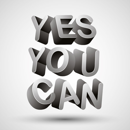 yes you can: Yes you can phrase made with 3d letters isolated on white background, vector.