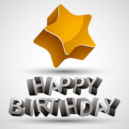 sayings: Happy birthday phrase made with 3d letters and star isolated on white background, vector.