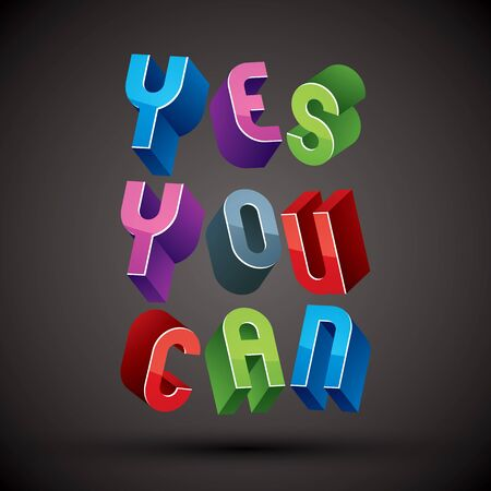 you can do it: Yes You Can phrase made with 3d retro style geometric letters.