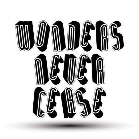 Wonders Never Cease greeting phrase made with 3d retro style geometric letters. Stock Vector - 30276896