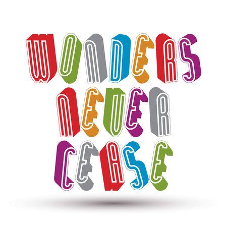 cease: Wonders Never Cease saluto frase fatta con 3d stile retr� lettere geometriche.