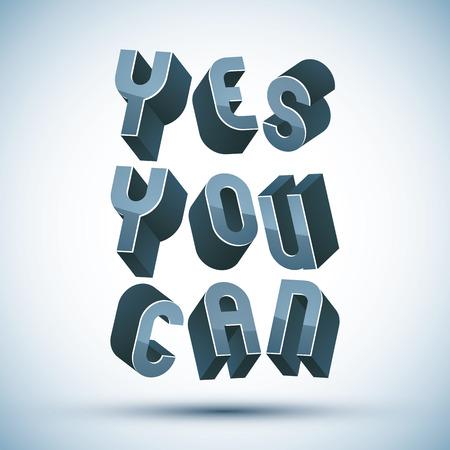 tu puedes: S� Usted Puede frase hecha con letras geom�tricas de estilo retro 3d.