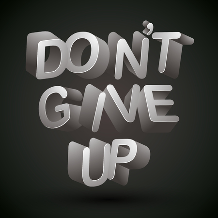 Do not give up phrase made with 3d letters, vector design.  イラスト・ベクター素材