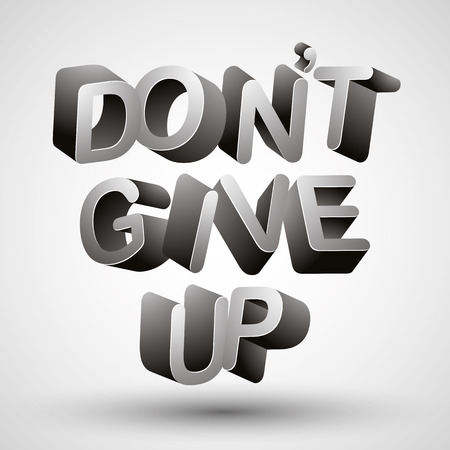 Do not give up phrase made with 3d letters isolated on white background, vector.