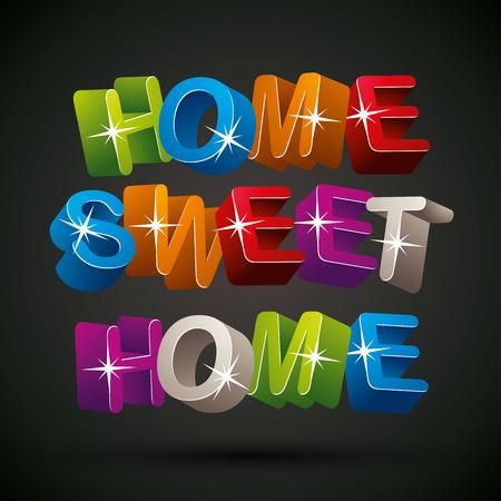 sweet home: Inicio frase casa dulce hecho de letras de colores en 3D sobre fondo negro, vector.