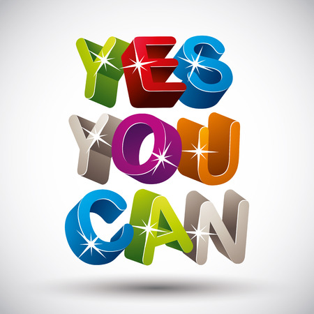 yes you can: Yes you can phrase made with 3d colorful letters isolated on white background, vector.