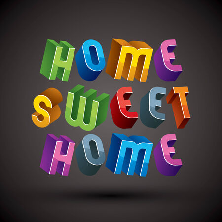 phrase: Home Sweet Home phrase made with 3d retro style geometric letters.