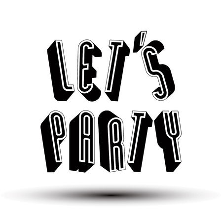 let: Let Us Party phrase made with 3d retro style geometric letters.