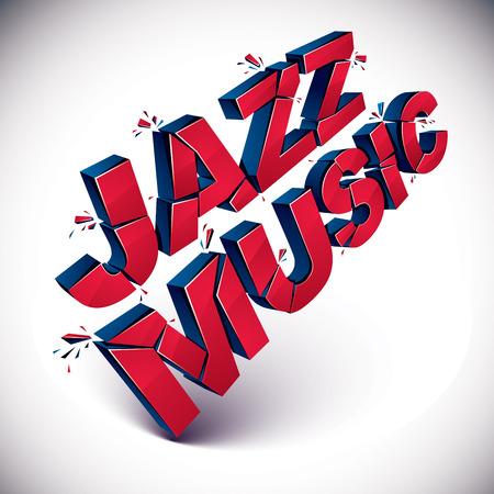 3d jazz music word broken into pieces, demolished vector design element. Shattered art stylish inscription. Illustration